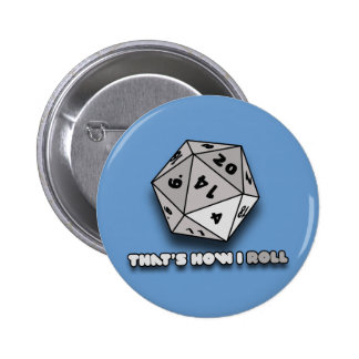 That's How I Roll d20 6 Cm Round Badge