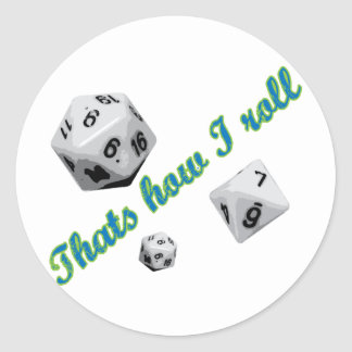 That's How I Roll Dice Classic Round Sticker