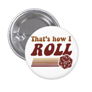 That's How I Roll Fantasy Gaming d20 Dice 3 Cm Round Badge