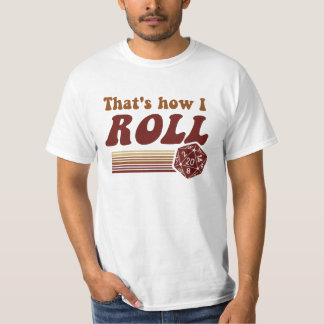 That's How I Roll Gaming d20 Dice T-Shirt