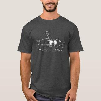 That's How I Roll (Modern Font) T-Shirt