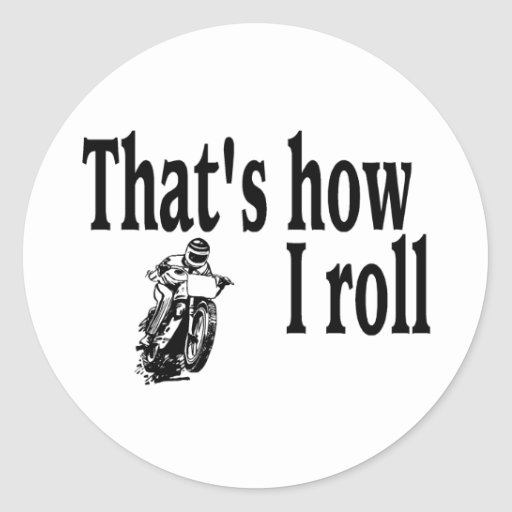 Thats How I Roll (Motocross) Round Sticker