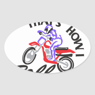 Thats How I Roll Oval Sticker