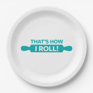 That's How I Roll Paper Plate