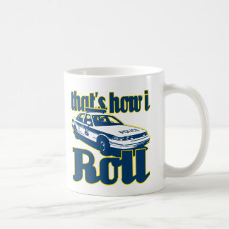 Thats How I Roll Police Classic White Coffee Mug
