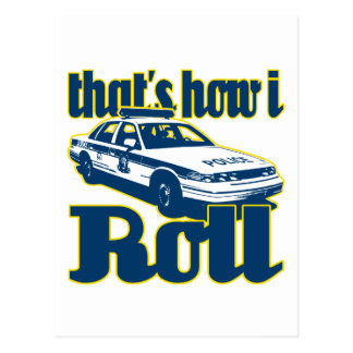 Thats How I Roll Police Postcard