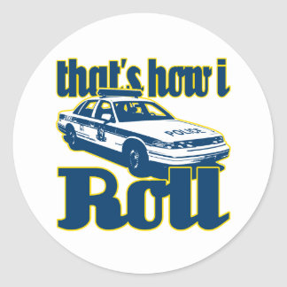 Thats How I Roll Police Round Sticker
