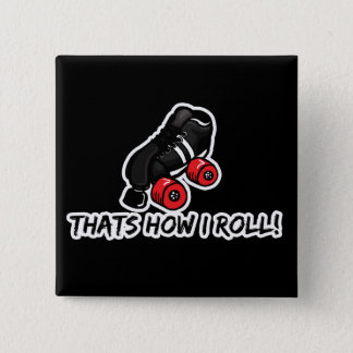 Thats how I roll quadskate edition 15 Cm Square Badge