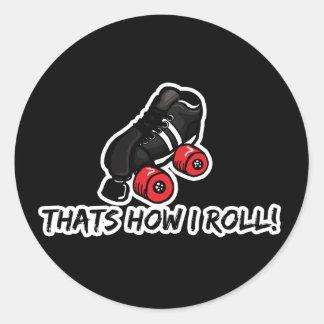Thats how I roll quadskate edition Round Sticker