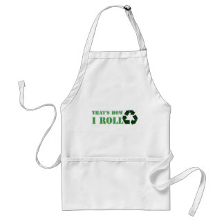 That's How I Roll Recycle Design Standard Apron