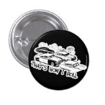 THAT'S HOW I ROLL - Retro Traffic Jam B&W Pinback Buttons
