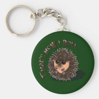 """That's How I Roll"" rolled-up hedgehog Key Ring"