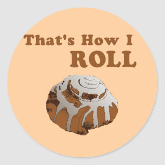 That's How I Roll Round Sticker