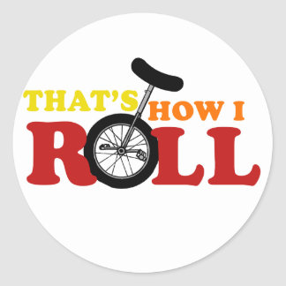 Thats how I roll Round Stickers
