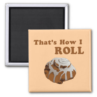 That's How I Roll Square Magnet
