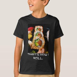 That's how I roll sushi roll sashimi photo shirt. T-Shirt