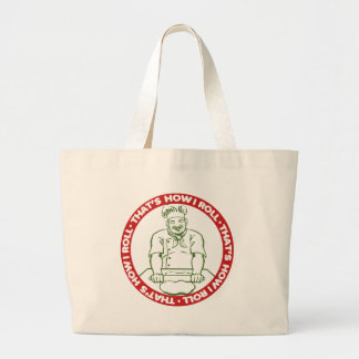 Thats How I Roll Canvas Bags