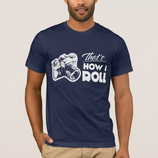 That's How I Roll Vintage Camera T-Shirt