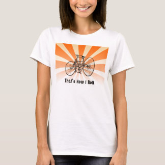 That's How I Roll Vintage Tricycle T Shirt Orange