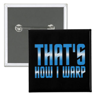 That's How I Warp 15 Cm Square Badge