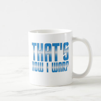 That's How I Warp Mug