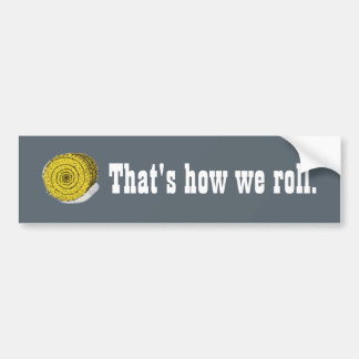 That's How We Roll - Round Hay Bale bumper sticker