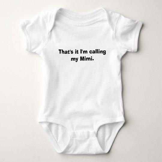 That's it I'm calling my Mimi. Baby Bodysuit