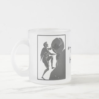 That's Just How I Roll --Sisyphus Frosted Glass Coffee Mug