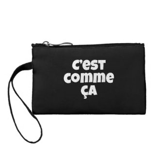 That's Just the Way it is - C'est Comme Ca French Coin Purse