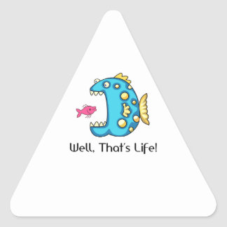 THATS LIFE TRIANGLE STICKER