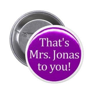 Thats MRS Jonas To You! 6 Cm Round Badge