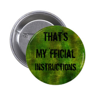 That's My 'fficial Instructions button.