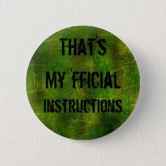 That's My 'fficial Instructions button. 6 Cm Round Badge
