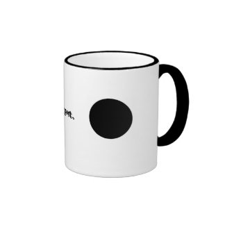 ...that's my spot. ringer mug