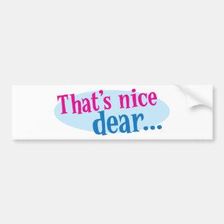 thats nice dear bumper sticker