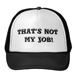THAT'S NOT MY JOB! CAP