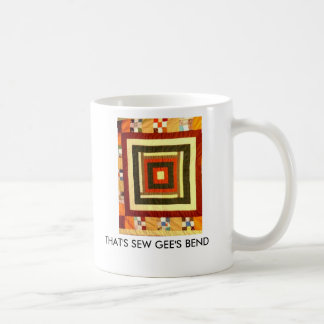 THAT'S SEW GEE'S BEND COFFEE MUG