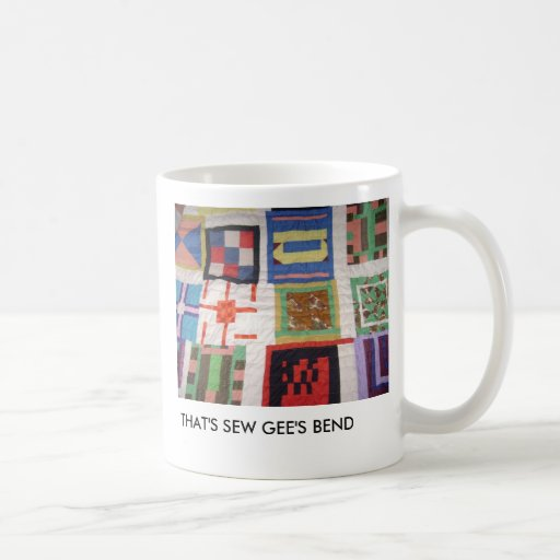THAT'S SEW GEE'S BEND COFFEE MUGS