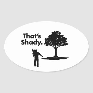 That's Shady | Tree | 90s Humor Oval Sticker