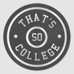 That's So College Classic Round Sticker