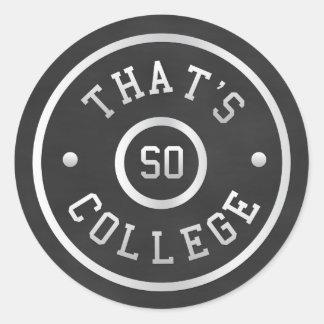 That's So College Round Sticker