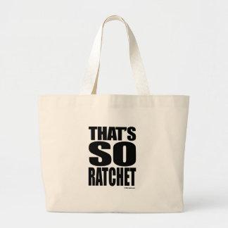 THAT'S SO RATCHET CANVAS BAGS