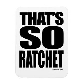THAT'S SO RATCHET RECTANGULAR MAGNETS