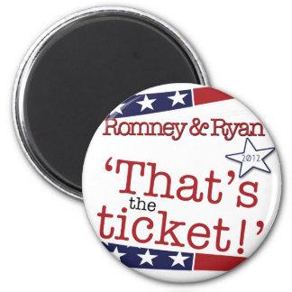That's the ticket! Romney & Ryan 6 Cm Round Magnet