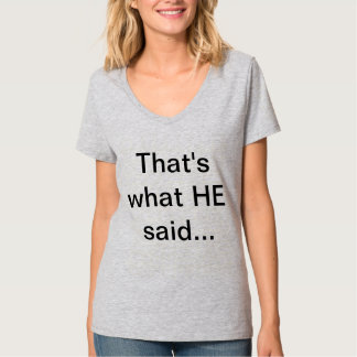 """That's what HE said..."" Tee by ReadTLC"