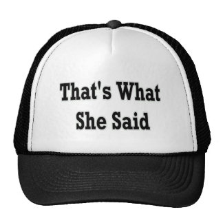 thats what she said mesh hats