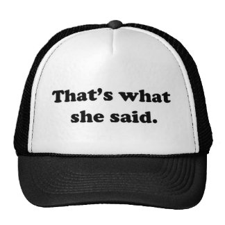 That's what she said 1 mesh hat