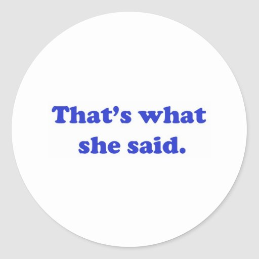That's What She Said 2 Sticker
