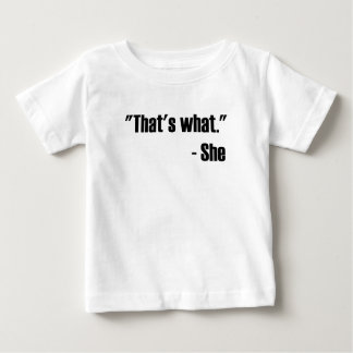 That's What She Said Baby T-Shirt