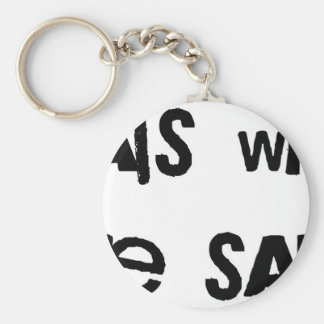 Thats what she said basic round button key ring